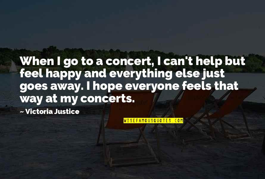 Angelique Arnauld Quotes By Victoria Justice: When I go to a concert, I can't