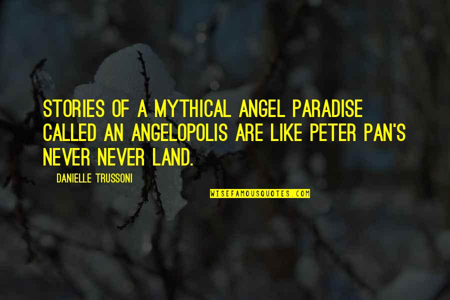 Angelology Quotes By Danielle Trussoni: Stories of a mythical angel paradise called an
