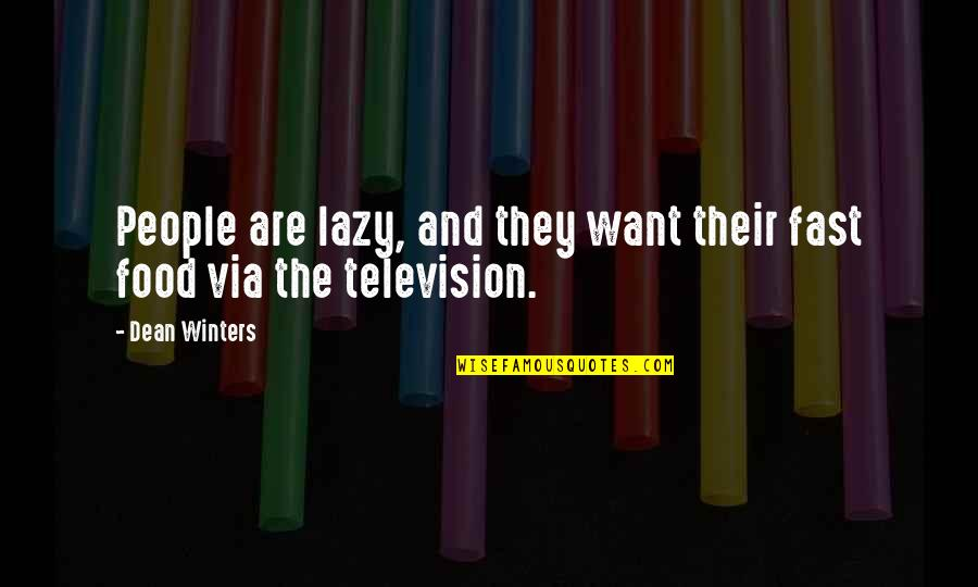 Angelology Quotes By Dean Winters: People are lazy, and they want their fast