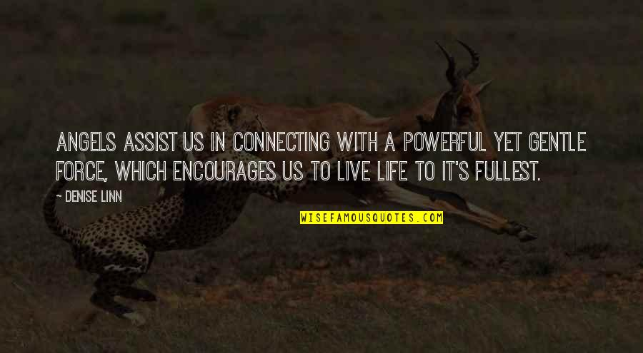 Angels In My Life Quotes By Denise Linn: Angels assist us in connecting with a powerful