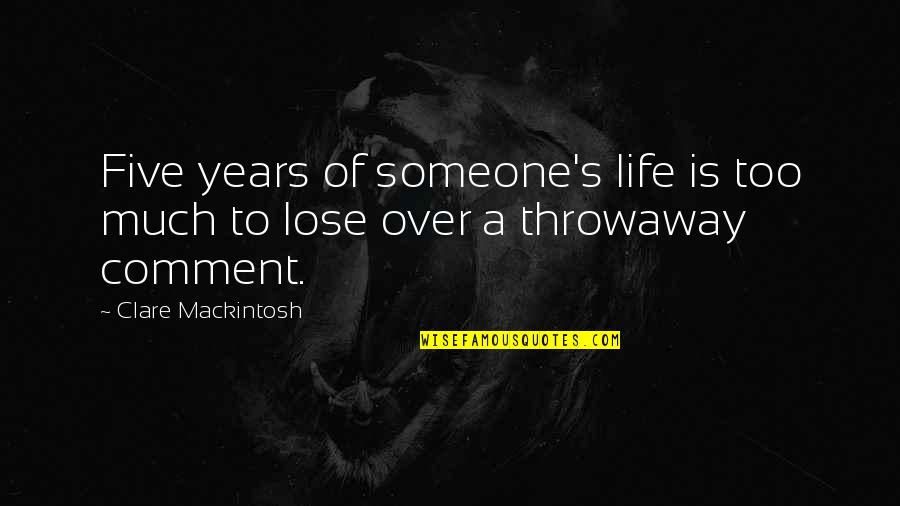 Anger And Grudges Quotes By Clare Mackintosh: Five years of someone's life is too much