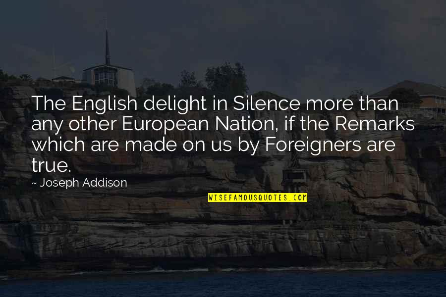 Anger In Marathi Quotes By Joseph Addison: The English delight in Silence more than any