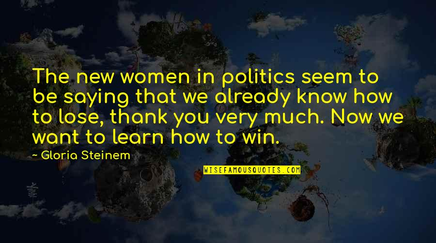 Anger Management Motivational Quotes By Gloria Steinem: The new women in politics seem to be