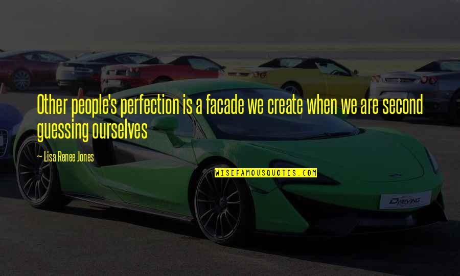 Anger Star Wars Quotes By Lisa Renee Jones: Other people's perfection is a facade we create