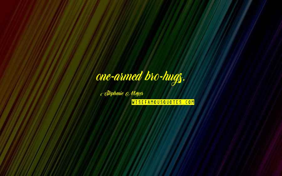 Anger Star Wars Quotes By Stephenie Meyer: one-armed bro-hugs,