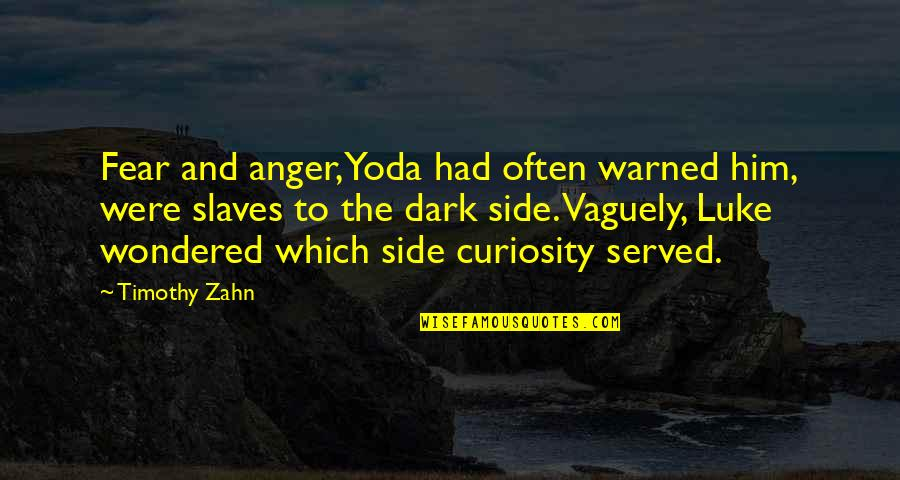Anger Star Wars Quotes By Timothy Zahn: Fear and anger, Yoda had often warned him,