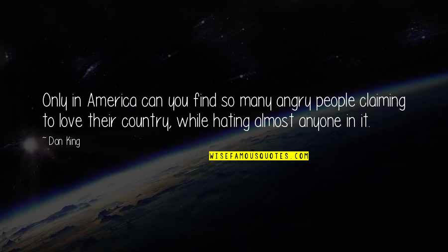 Angry People Quotes By Don King: Only in America can you find so many