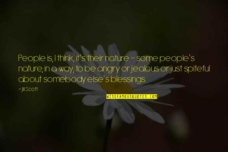 Angry People Quotes By Jill Scott: People is, I think, it's their nature -