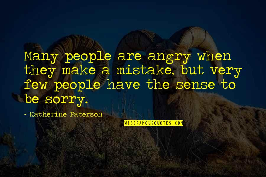 Angry People Quotes By Katherine Paterson: Many people are angry when they make a