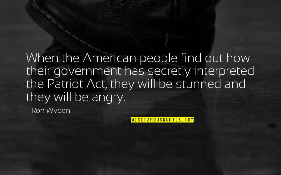 Angry People Quotes By Ron Wyden: When the American people find out how their