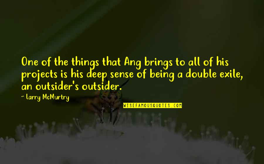 Ang's Quotes By Larry McMurtry: One of the things that Ang brings to