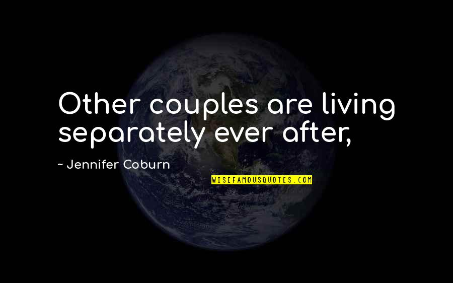 Anil Kapoor Filmy Quotes By Jennifer Coburn: Other couples are living separately ever after,