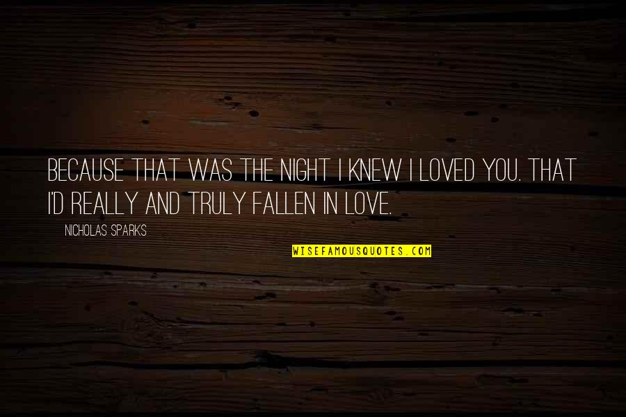 Animal Biologist Quotes By Nicholas Sparks: Because that was the night I knew I