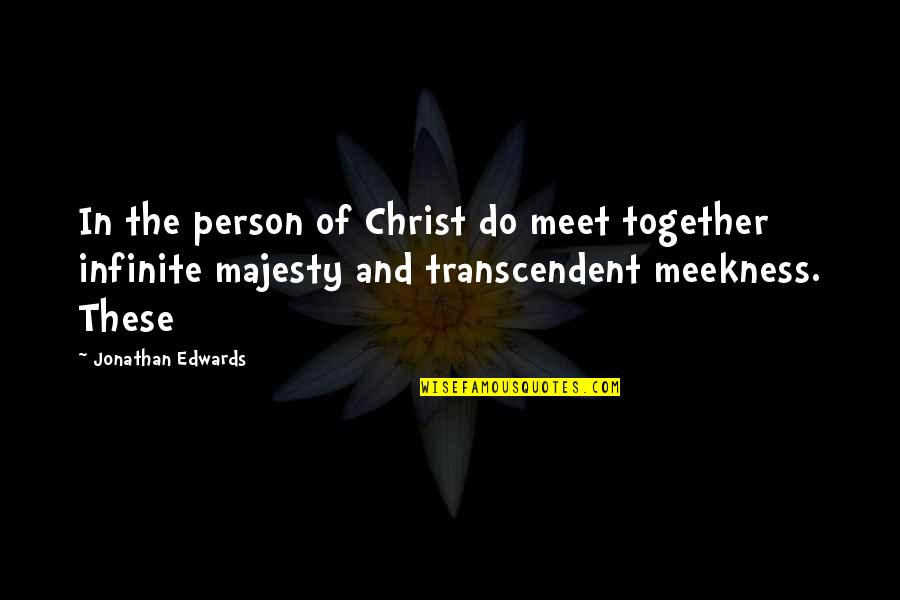 Animal Caregiver Quotes By Jonathan Edwards: In the person of Christ do meet together