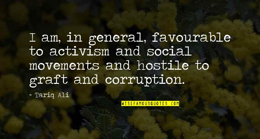 Animal Caregiver Quotes By Tariq Ali: I am, in general, favourable to activism and