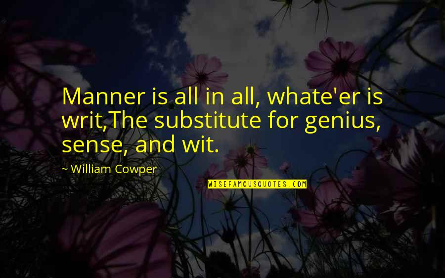 Animal Farm Ethos Pathos Logos Quotes By William Cowper: Manner is all in all, whate'er is writ,The
