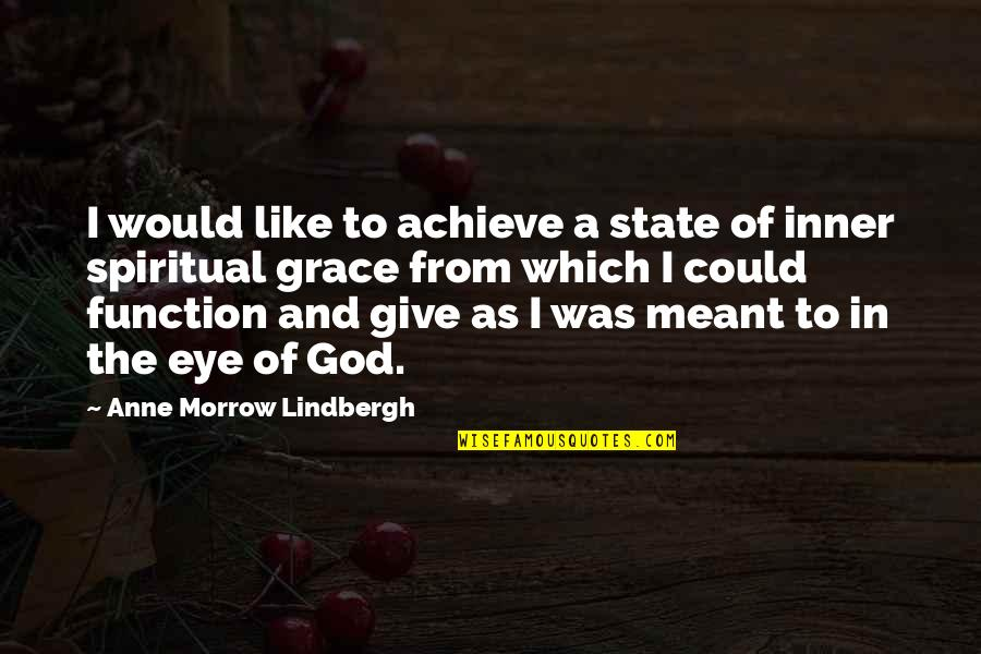 Animal Hoarding Quotes By Anne Morrow Lindbergh: I would like to achieve a state of