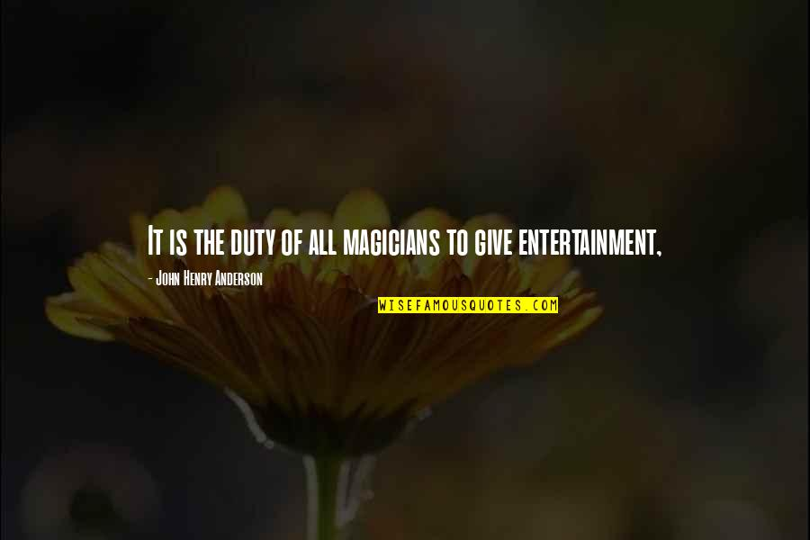 Animal Hoarding Quotes By John Henry Anderson: It is the duty of all magicians to