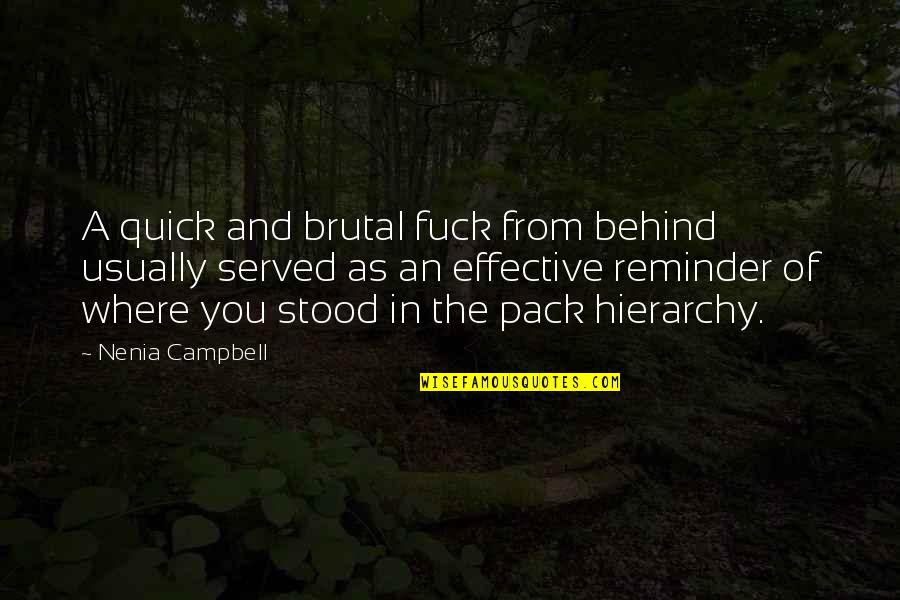 Animal Quotes By Nenia Campbell: A quick and brutal fuck from behind usually