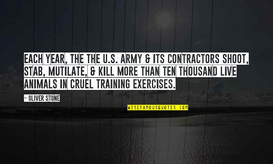 Animal Quotes By Oliver Stone: Each year, the The U.S. Army & its