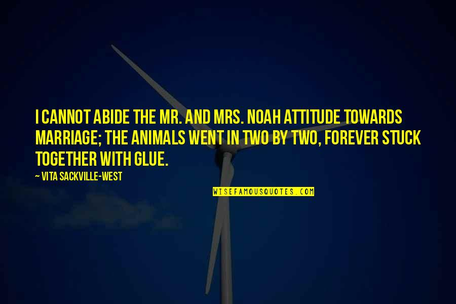 Animal Quotes By Vita Sackville-West: I cannot abide the Mr. and Mrs. Noah