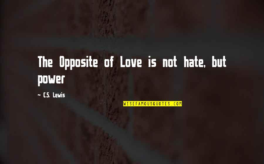 Anime Love With Quotes By C.S. Lewis: The Opposite of Love is not hate, but