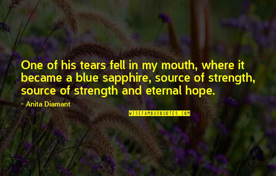 Anita Quotes By Anita Diamant: One of his tears fell in my mouth,