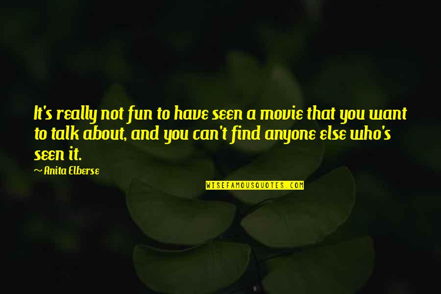 Anita Quotes By Anita Elberse: It's really not fun to have seen a