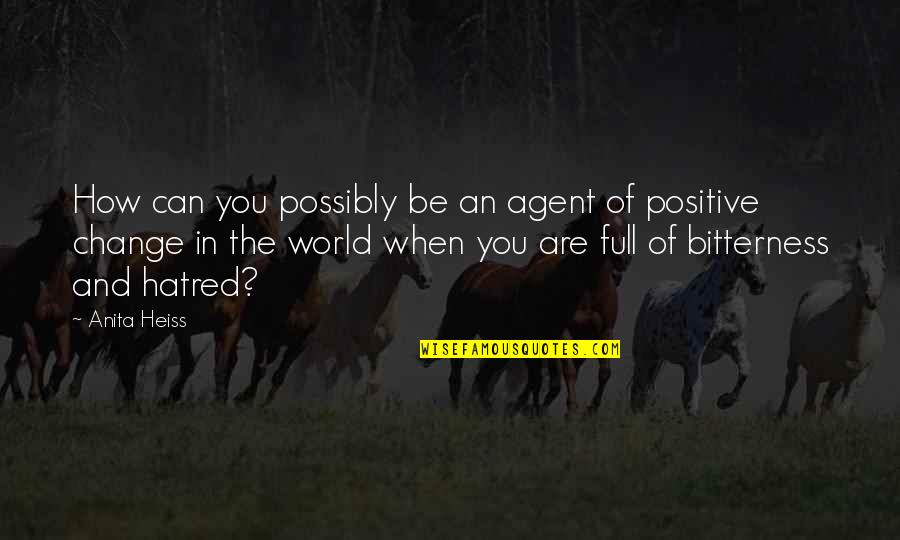 Anita Quotes By Anita Heiss: How can you possibly be an agent of
