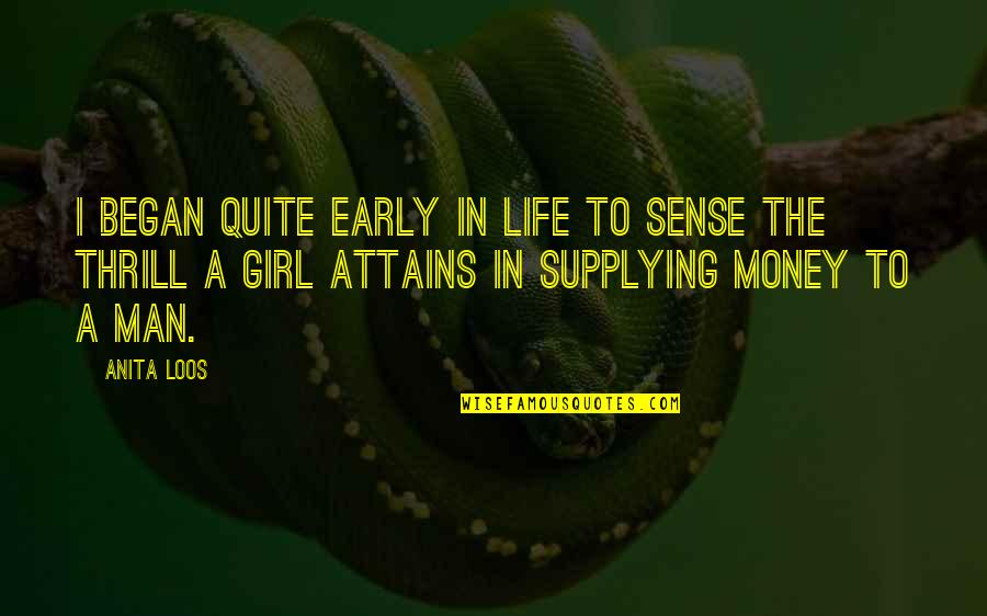 Anita Quotes By Anita Loos: I began quite early in life to sense
