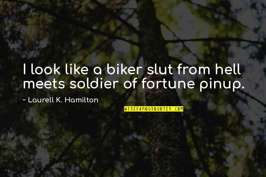 Anita Quotes By Laurell K. Hamilton: I look like a biker slut from hell