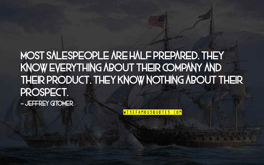 Ann Hasseltine Judson Quotes By Jeffrey Gitomer: Most salespeople are half prepared. They know everything