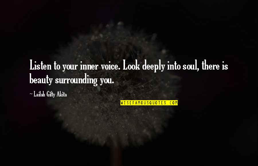 Anna Kingsford Quotes By Lailah Gifty Akita: Listen to your inner voice. Look deeply into