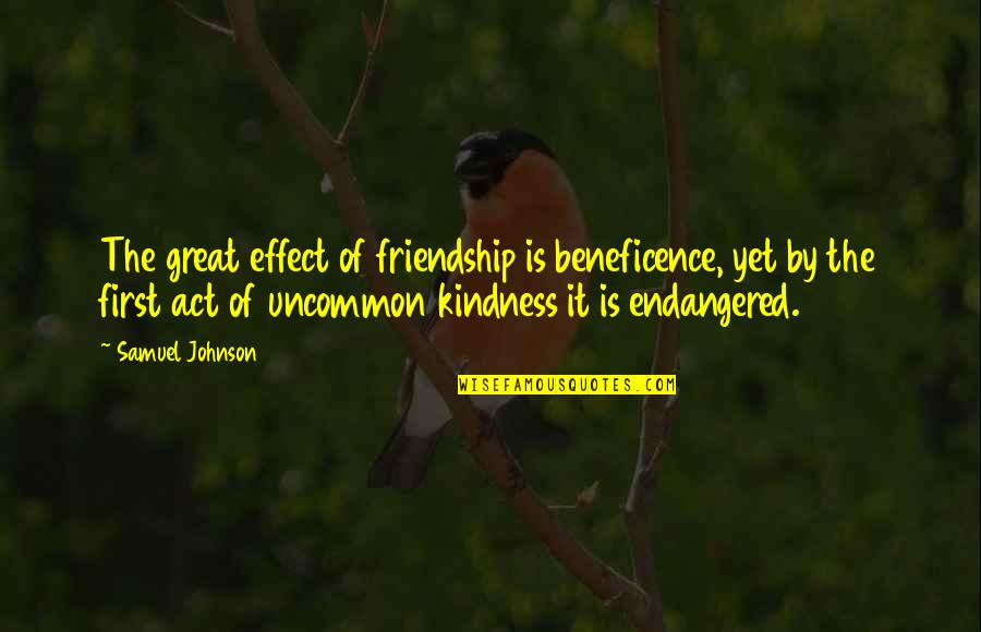 Anna Manalastas Quotes By Samuel Johnson: The great effect of friendship is beneficence, yet
