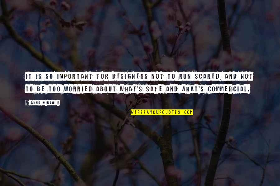 Anna Wintour Quotes By Anna Wintour: It is so important for designers not to