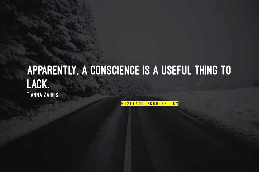 Anna Zaires Quotes By Anna Zaires: Apparently, a conscience is a useful thing to