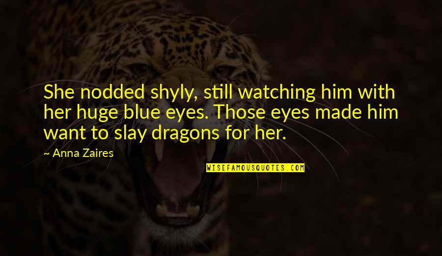 Anna Zaires Quotes By Anna Zaires: She nodded shyly, still watching him with her