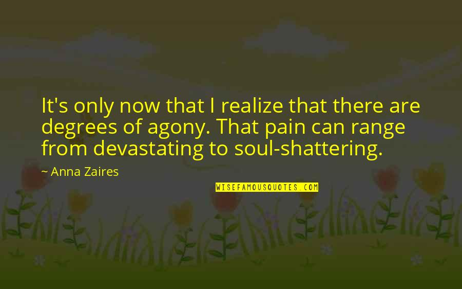 Anna Zaires Quotes By Anna Zaires: It's only now that I realize that there
