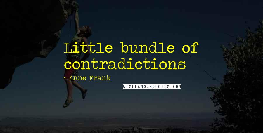 Anne Frank quotes: Little bundle of contradictions