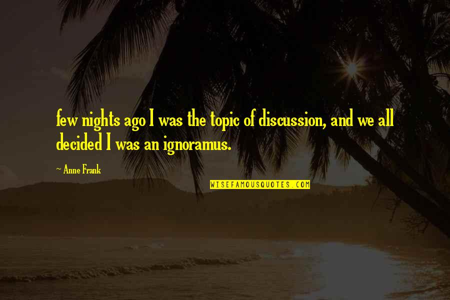 Anne Frank Quotes By Anne Frank: few nights ago I was the topic of