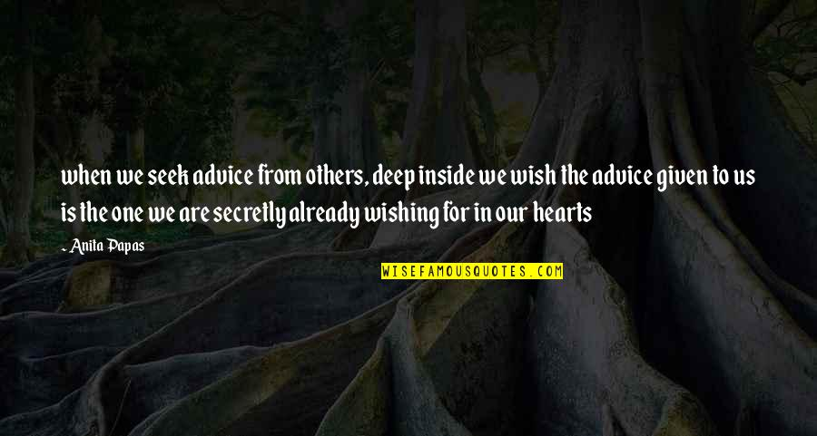 Anne Rice Vampire Chronicles Quotes By Anita Papas: when we seek advice from others, deep inside