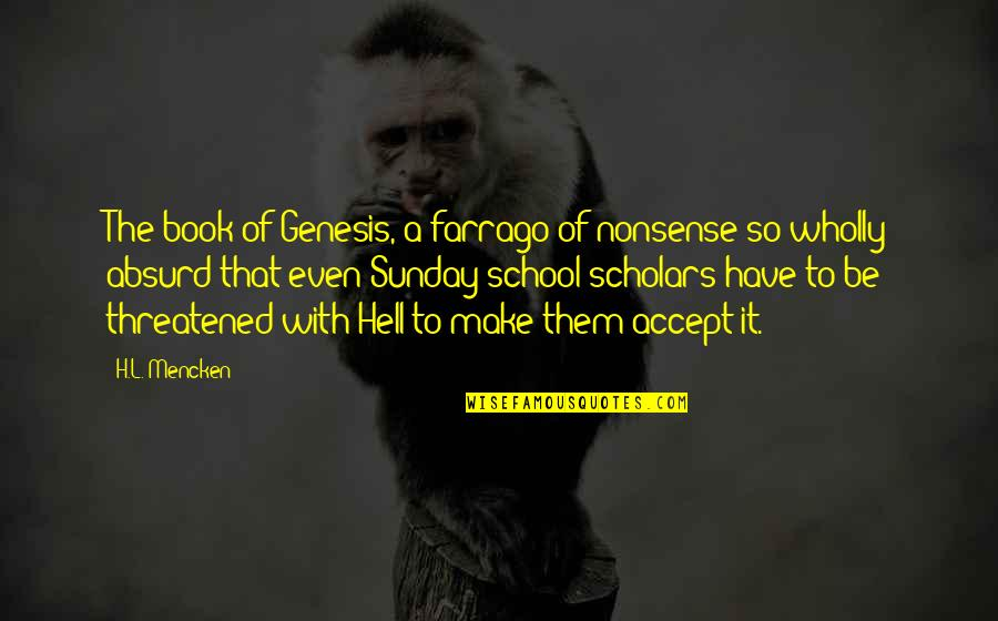 Anne Rice Vampire Chronicles Quotes By H.L. Mencken: The book of Genesis, a farrago of nonsense