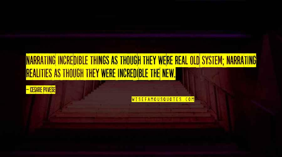 Annie Londonderry Quotes By Cesare Pavese: Narrating incredible things as though they were real