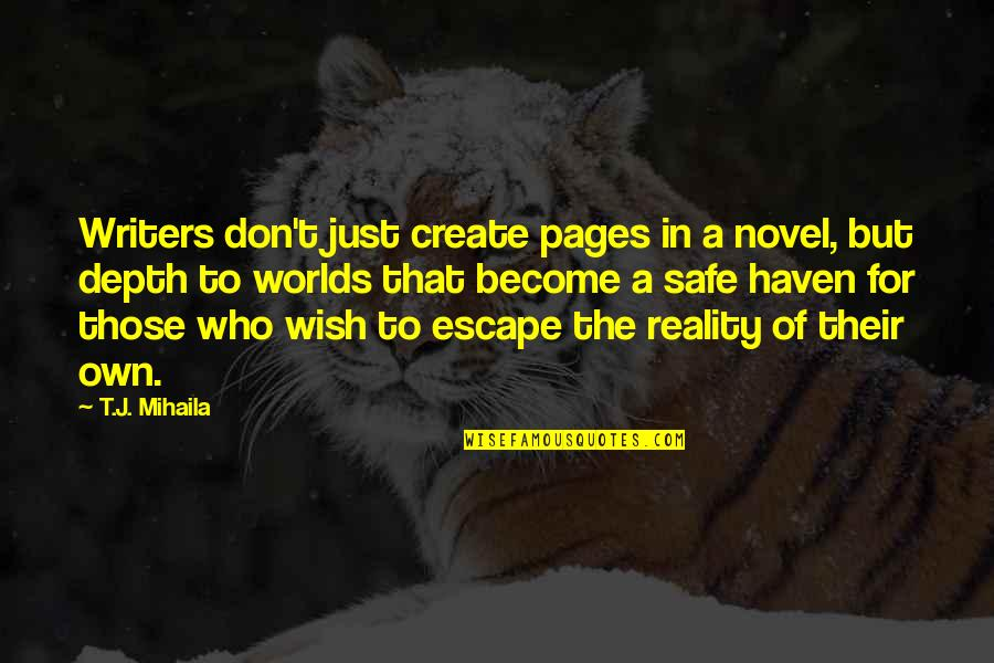Anniversary Cakes Quotes By T.J. Mihaila: Writers don't just create pages in a novel,