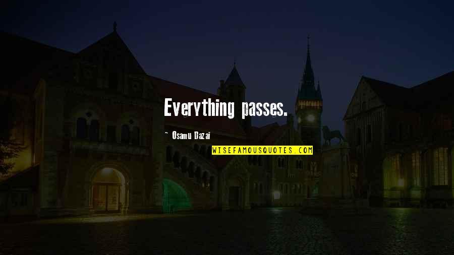 Anniversary Forgotten Quotes By Osamu Dazai: Everything passes.