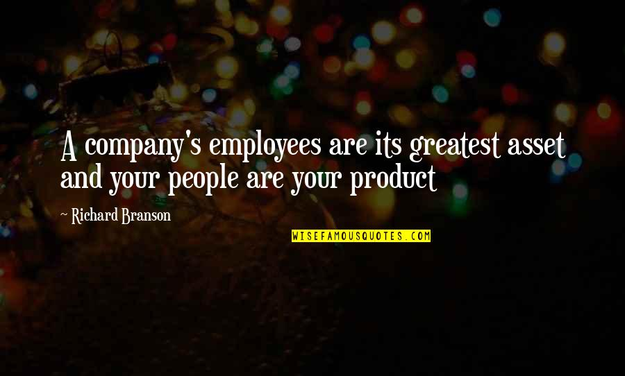 Anno Domini Quotes By Richard Branson: A company's employees are its greatest asset and