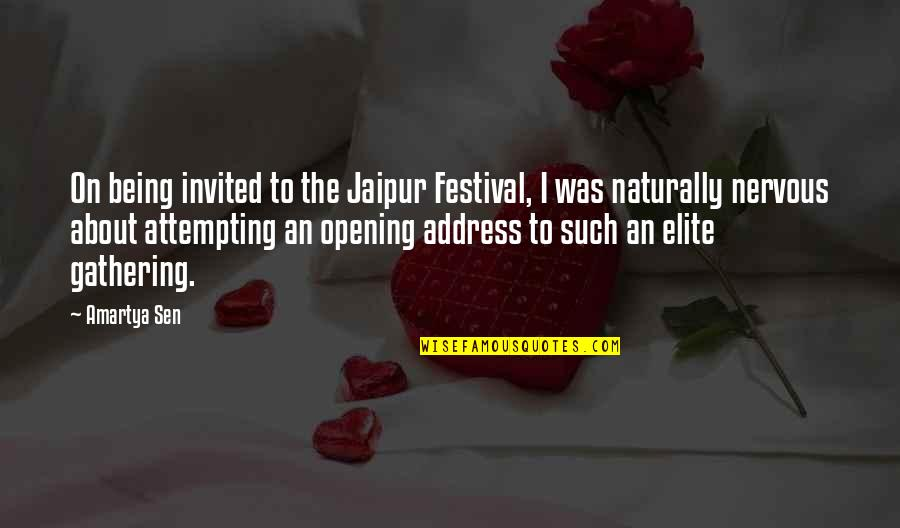 Ano Ka Ngayon Quotes By Amartya Sen: On being invited to the Jaipur Festival, I