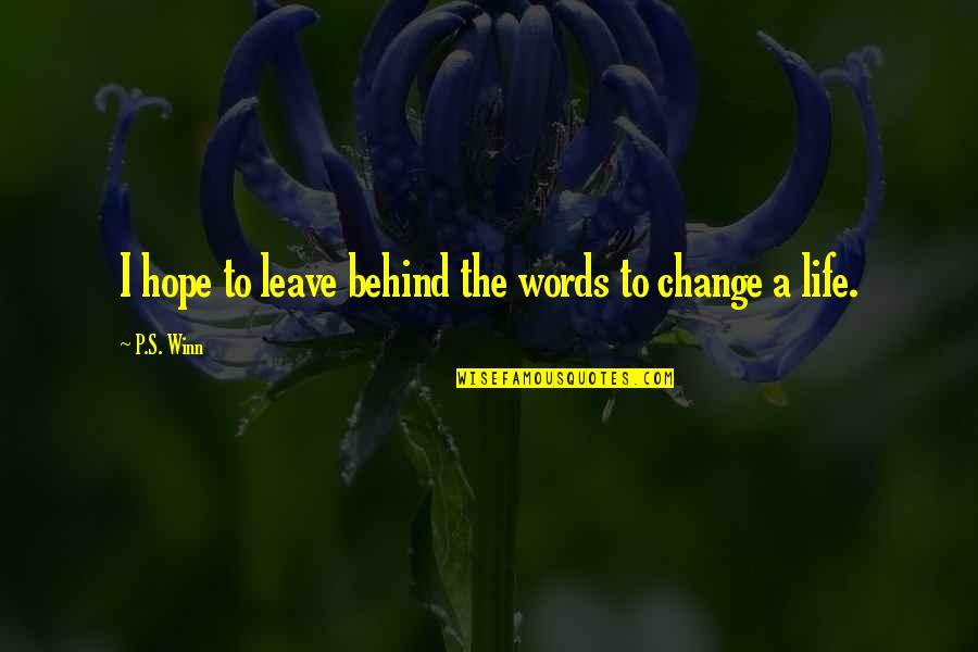 Anonymous Legion Quotes By P.S. Winn: I hope to leave behind the words to