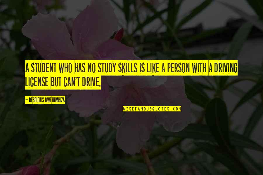 Anonymous Legion Quotes By Respicius Rwehumbiza: A student who has no study skills is