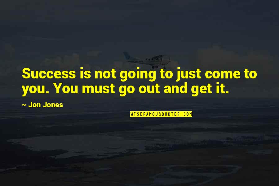 Anonymous V For Vendetta Quotes By Jon Jones: Success is not going to just come to